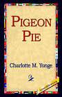 Pigeon Pie by Charlotte M Yonge (Paperback / softback, 2005)