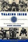 Talking Irish: The Oral History of Notre Dame Football by Steve Delsohn (Paperback / softback, 2001)