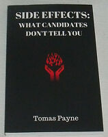 Side Effects: What Candidates Don't Tell You Book By Thomas Payne Paperback