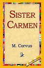 Sister Carmen by M Corvus (Hardback, 2006)