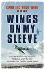 Wings on My Sleeve by Captain Eric Brown (Hardback, 2006)