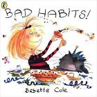 Bad Habits!: Or the Taming of Lucretzia Crum by Babette Cole (Paperback, 1999)