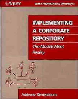 Implementing a Corporate Repository: The Models Meet Reality (Wiley Professional