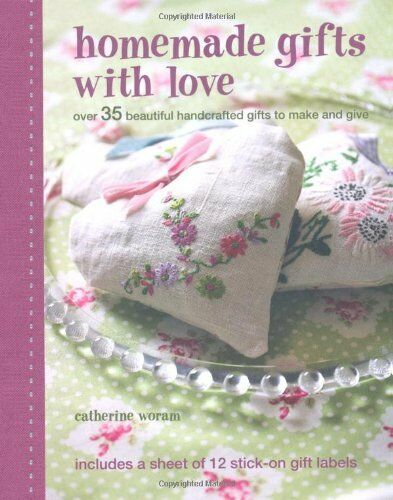 Homemade Gifts with Love,Catherine Woram