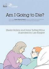 Am I Going to Die? (From the Books Beyond Words series)-ExLibrary