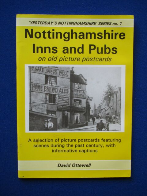 Nottinghamshire Inns and Pubs on Old Picture Postcards: Vol. 1 - David Ottewell