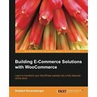 Building Ecommerce Solutions with WooCommerce by Robbert Ravensbergen (Paperback, 2013)