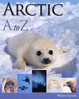 Arctic A-Z by Wayne Lynch (Paperback, 2009)