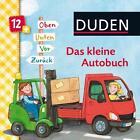 Duden: Das kleine Autobuch. Oben, unten, vor, zurück von Carla Häfner (2015, Gebundene Ausgabe)