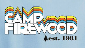 CAMP-FIREWOOD-1981-T-Shirt-wet-hot-american-summer-tshirt-first-day-of-movie-441