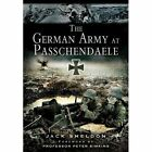 The German Army at Passchendaele by Jack Sheldon (Paperback, 2014)
