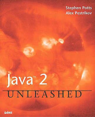 Java 2 Unleashed, Potts, Stephen & Pestrikov, Alex, Used; Good Book