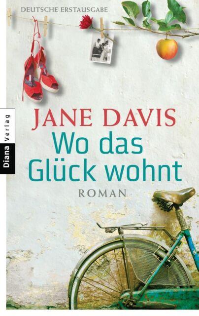 Wo das Glück wohnt von Jane Davis (2010, Taschenbuch)