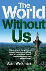 The World without Us by Alan Weisman (Hardback, 2007)