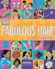 Fabulous Hair by DK Publishing (Paperback, 2006)