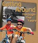 Getting Around Through the Years: How Transportation Has Changed in Living Memory by Clare Lewis (Paperback / softback, 2015)