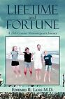 Lifetime and Fortune: A 20th Century Neurosurgeon's Journey by Edward R Lang M D (Paperback / softback, 2012)