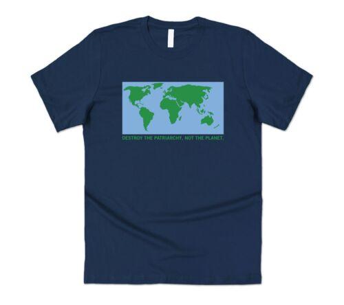 Détruire le patriarcat pas la planète T-shirt Tee changement climatique Mother Earth