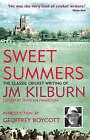 Sweet Summers: The Classic Cricket Writing of JM Kilburn by J.M. Kilburn (Hardback, 2008)