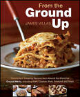From the Ground Up by James Villas (Paperback, 2011)
