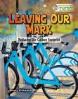 Reducing Our Carbon Footprint by Nancy Dickmann (Paperback, 2016)