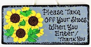 2cc28ad2dc0cb Details about SUNFLOWERS Please Take Off Your Shoes When You Enter SIGN  Wall Art Door Plaque