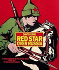 Red Star Over Russia: A Visual History of the Soviet Union from 1917 to the Death of Stalin by David King (Paperback, 2010)