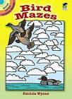 Bird Mazes by Patricia J. Wynne (Paperback, 2003)