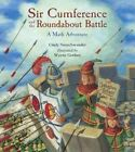 Sir Cumference and the Roundabout Battle by Cindy Neuschwander (Hardback, 2015)