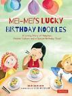 Mei-Mei's Lucky Birthday Noodles von Shan-Shan Chen und Heidi Goodman (2014, Gebundene Ausgabe)