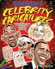 Drawing Celebrity Caricatures: The Essential Guide to Caricaturing the Rich and Famous by Martin Pope (Paperback, 2010)