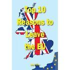Top Ten Reasons to Leave the EU by John Petley (Paperback, 2014)