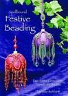 Spellbound Festive Beading: Decorative Ornaments, Tassels and Motifs by Julie Ashford (Paperback, 2010)