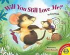 Will You Still Love Me? by Carol Roth (Hardback, 2013)