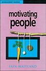 Motivating People by Iain Maitland (Paperback, 1998)