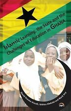 Islamic Learning, the State, and the Challenges of Education in Ghana by Abdulai