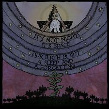 IT'S NOT NIGHT: IT'S SPACE - OUR BIRTH IS BUT A SLEEP AND A FORG   VINYL LP NEU