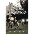 Phantom Hoof Prints by Kathleen Parker (Paperback / softback, 2014)