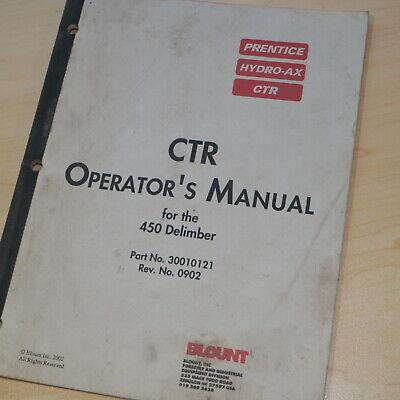 Aufrichtig Prentice Hydro-ax Ctr 450 Delimber Eigentümer Operator Betrieb Manuell Buch