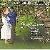 THE BIRD IN THE BUSH: TRADITIONAL SONGS LOVE/LUST excellent Condition Folk CD