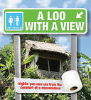A Loo with a View: Sights You Can See from the Comfort of a Convenience by Luke Barclay (Hardback, 2011)