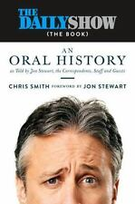 The Daily Show (The Book): An Oral History as Told by Jon Stewart, the Correspon