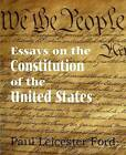 Essays on the Constitution of the United States by Bottom of the Hill Publishing (Paperback / softback, 2011)
