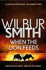 When The Lion Feeds The Courtney Series 1 by Wilbur Smith 9781785767043