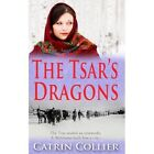 The Tsar's Dragons by Catrin Collier (Hardback, 2014)