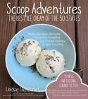 Scoop Adventures: The Best Ice Cream of the 50 States by Lindsay Clendaniel (Paperback, 2014)