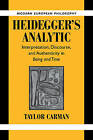 Heidegger's Analytic: Interpretation, Discourse and Authenticity in Being and Time by Professor Taylor Carman (Paperback, 2007)