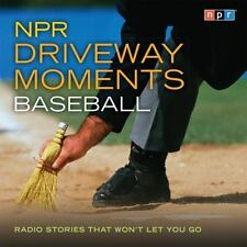NPR Driveway Moments Baseball : Radio Stories That Won't Let You Go by National Public Radio Staff (2008, CD, Unabridged)