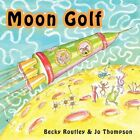 Moon Golf by Becky Routley 1449047130 Authorhouse 2009 Paperback