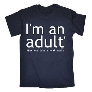 Funny T Shirt - Im An Adult But Not - Birthday Joke tee Gift Novelty T-SHIRT